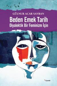 Beden Emek Tarih-Diyalektik Bir Feminizm İçin