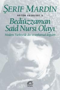 Bediüzzaman Said Nursi Olayı Modern Türkiye'de Din ve Toplumsal Değişim