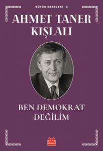 Ben Demokrat Değilim-Bütün Eserleri 5