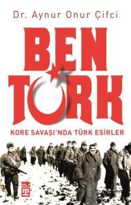 Ben Türk-Kore Savaşında Türk Esirler