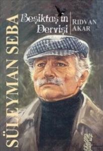Beşiktaşın Dervişi Süleyman Seba