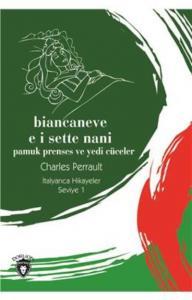 Biancaneve e i Sette Nani-Pamuk Prenses ve Yedi Cüceler İtalyanca Hikayeler Seviye 1