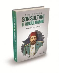 Bir Devrin Son Sultanı II. Abdülhamid Ciltli