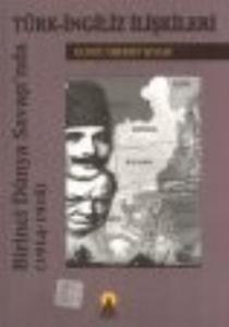 Birinci Dünya Savaşı'nda Türk-İngiliz İlişkileri