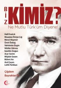 Biz Kimiz-Ne Mutlu Türküm Diyene