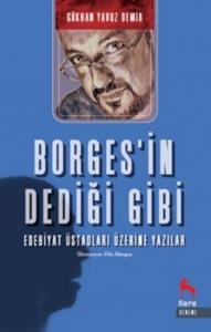 Borgesin Dediği Gibi-Edebiyat Üstadları Üzerine Yazılar