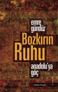 Bozkırın Ruhu Anadolu'ya Göç