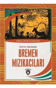 Bremen Mızıkacıları-Dünya Çocuk Klasikleri 7-12 Yaş