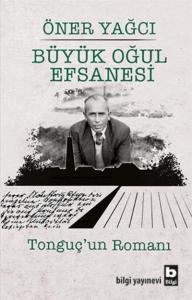 Büyük Oğul Efsanesi-Tonguçun Romanı