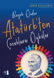 Büyük Önder Atatürkten Çocuklara Öyküler