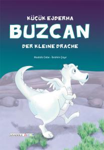 Buzcan, Der kleine Drache / Küçük Ejderha