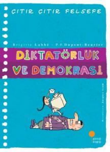 Çıtır Çıtır Felsefe 23 Diktatörlük ve Demokrasi
