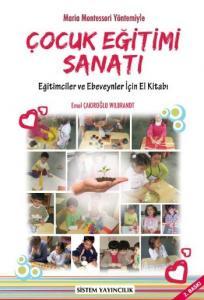 """Çocuk Eğitimi Sanatı """"Eğitimciler ve Ebeveynler İçin El Kitabı"""""""