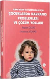Çocuklarda Davranış Problemleri ve Çözüm Yolları