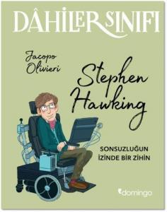 Dahiler Sınıfı-Stephen Hawking-Sonsuzluğun İzinde Bir Zihin
