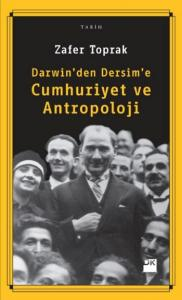 Darwin'den Dersim'e Cumhuriyet ve Antropoloji