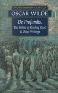 De Profundis, the Ballad of Reading Gaol   Other Writings