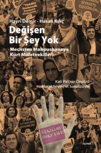Değişen Bir Şey Yok-Meclisten Mahpushaneye Kürt Milletvekilleri