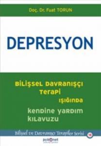 Depresyon - Bilişsel Davranışçı Terapi Işığında Kendine Yardım Kılavuzu
