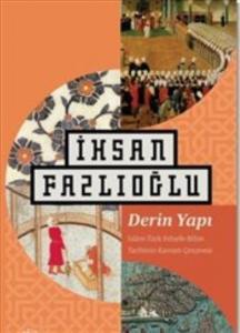 Derin Yapı-İslam-Türk-Felsefe Bilim Tarihinin Kavram Çerçevesi