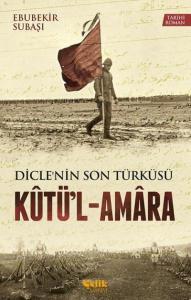 Dicle'nin Son Türküsü-Kutü'l-Amara