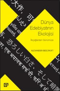 Dünya Edebiyatının Ekolojisi-İlkçağlardan Günümüze