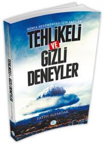 Dünya Hegemonyası İçin Yapılan Tehlikeli ve Gizli Deneyler