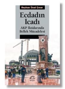 Ecdadın İcadı-AKP İktidarında Bellek Mücadelesi