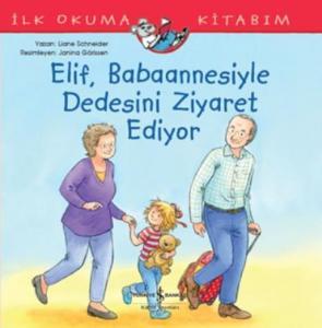 Elif Babaannesiyle Dedesini Ziyaret Ediyor İlk Okuma Kitabım