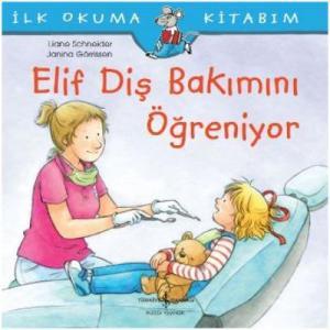 Elif Diş Bakımını Öğreniyor - İlk Okuma Kitabım