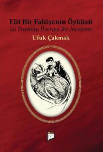 Elit Bir Fahişenin Öyküsü (La Traviata Üzerine Bir İnceleme)