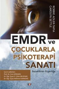 EMDR ve Çocuklarla Psikoterapi Sanatı-Bebeklikten Ergenliğe