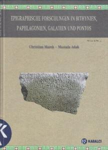 Epigraphische Forschungen in Bithynien, Paphlagonien, Galatien Und Pontos