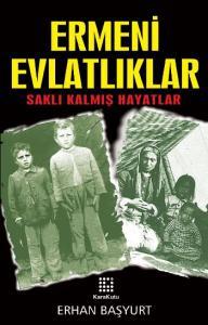 """Ermeni Evlatlıklar """"Saklı Kalmış Hayatlar"""""""