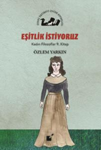 Eşitlik İstiyoruz-Kadın Filozoflar 9. Kitap