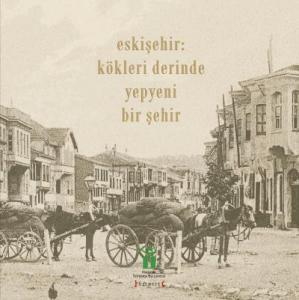 Eskişehir-Kökleri Derinde Yepyeni Bir Şehir