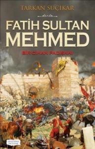 Fatih Sultan Mehmed Bir Cihan Padişahı