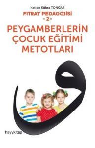 Fıtrat Pedagojisi 2 Peygamberlerin Çocuk Eğitimi Metotları