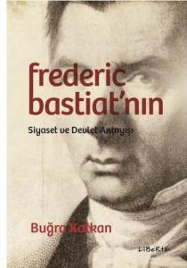 Frederic Bastiatnın Siyaset ve Devlet Anlayışı