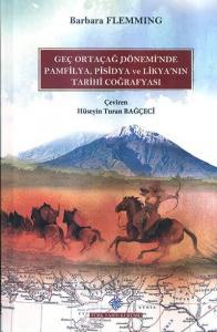 Geç Ortaçağ Döneminde Pamfilya Pisidya ve Likyanın Tarihi Coğrafyası-Ciltli