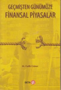 Geçmişten Günümüze Finansal Piyasalar