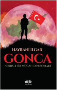 Gonca-Kıbrıslı Bir Mücahidin Romanı