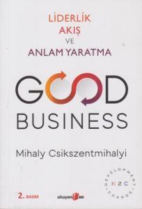 Good Business-Liderlik Akış ve Anlam Yaratma