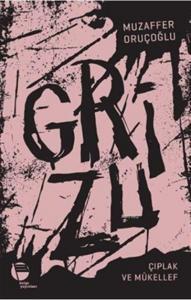 Grizu 2-Çıplak ve Mükellef