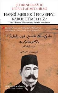 Hangi Meslek-i Felsefeyi Kabul Etmeliyiz