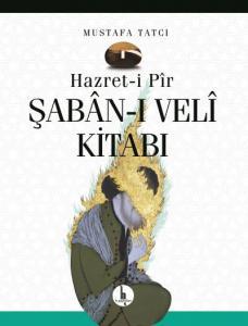 Hazret-i Pir Şaban-ı Veli Kitabı-Prestij Baskı
