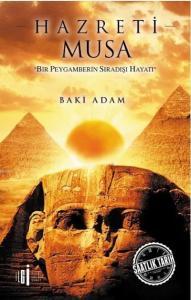 Hazreti Musa-Bir Peygamberin Sıradışı Hayatı