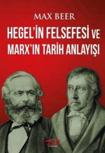 Hegelin Felsefesi Ve Marxın Tarih Anlayışı