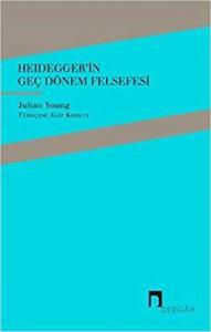 Heideggerin Geç Dönem Felsefesi