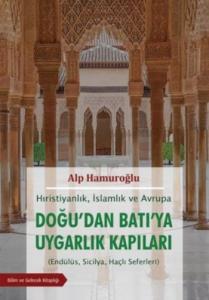 Hıristiyanlık İslamlık ve Avrupa-Doğudan Batıya Uygarlık Kapıları